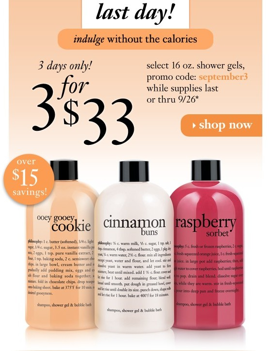 indulge without the calories 3 days only! for 3$33 select 16 oz. shower gels, promo code: september3 while supplies last or thru 9/26* over $15 savings!