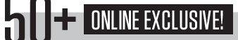 50  + Online Exclusive!