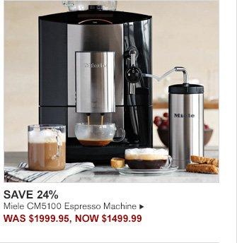 SAVE 24% - Miele CM5100 Espresso Machine - WAS $1999.95, NOW $1499.99
