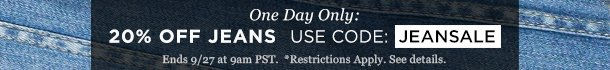 One Day Only: 20% Off Jeans. Use Code: JEANSALE