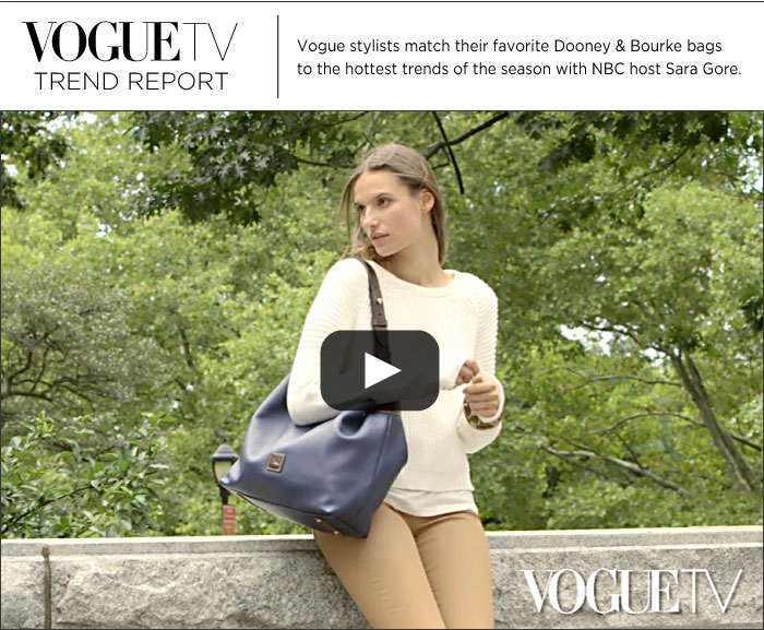 VogueTV Trend Report - Vogue stylists match their favorite Dooney & Bourke bags to the hottest trends of the season with NBC host Sara Gore.