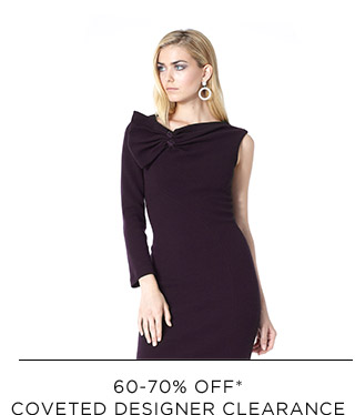 60-70% Off* Coveted Designer Clearance