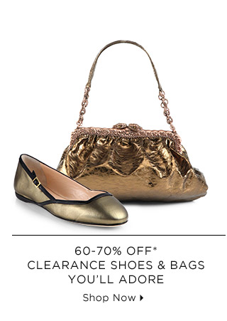 60-70% Off* Clearance Shoes & Bags You'll Adore