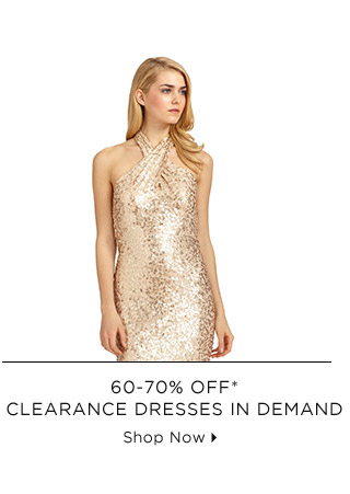 60-70% Off* Clearance Dresses In Demand