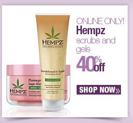 Online Only. Hempz. Scrubs and Gels 40% off. Shop Now.