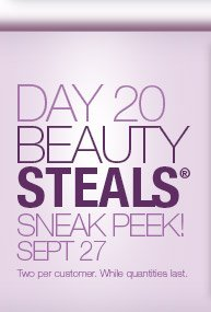 Day 20 Beauty Steals. Sneak Peek. Sept. 27th.