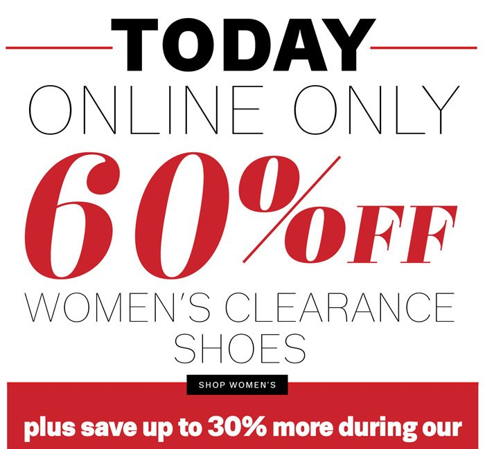 Today online only 60% off women's clearance shoes. Shop Women's