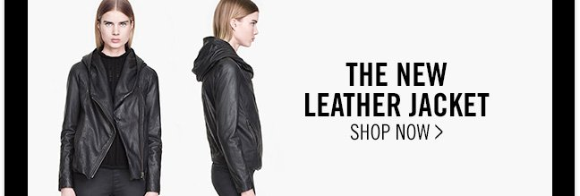 THE NEW LEATHER - JACKET - SHOP NOW >