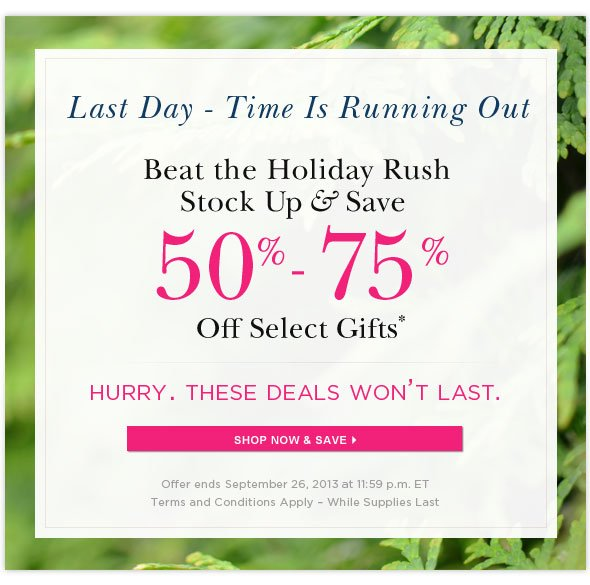 Last Day Online Private Sale. Save 50% - 75%. Shop Now.