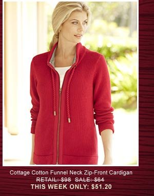 Cottage Cotton Funnel Neck Zip-Front Cardigan  Retail: $98, Sale: $74, This Week Only: $51.20