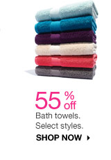 55% off Bath towels. Select styles. SHOP NOW