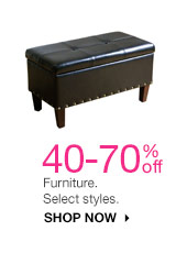 40-70% off Furniture. Select styles. SHOP NOW