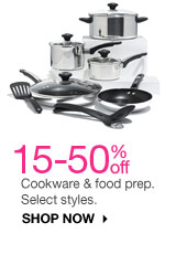 15-50% off Cookware & food prep. Select styles. SHOP NOW