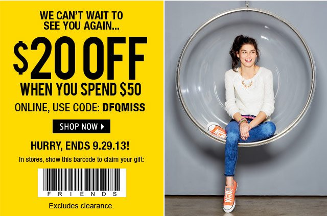 ENDS 9.29! $20 OFF WHEN YOU SPEND $50 CODE: DFQMISS