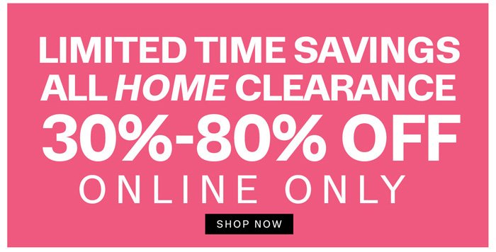 Home Clearance: 30%-80% Off Online Only