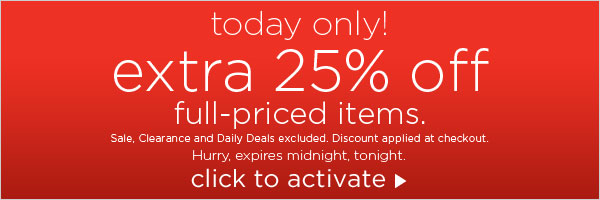 TODAY ONLY: 25% off all full-priced items