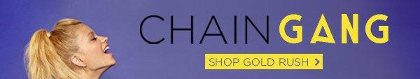 Chain Gang! Shop Gold Rush