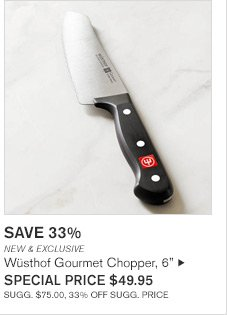 "SAVE 33% - NEW & EXCLUSIVE - Wüsthof Gourmet Chopper, 6"" - SPECIAL PRICE $49.95 - SUGG. $75.00, 33% OFF SUGG. PRICE"