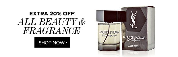 Extra 20% on All Beauty & Fragrance