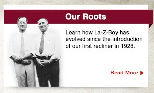 Learn how La-Z-Boy has  evolved since the introduction of our first recliner in 1928.