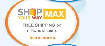 SHOP YOUR WAY MAX | learn more