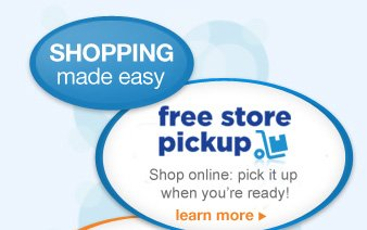 free store pickup | Shop online: pick it up when you're ready! learn more