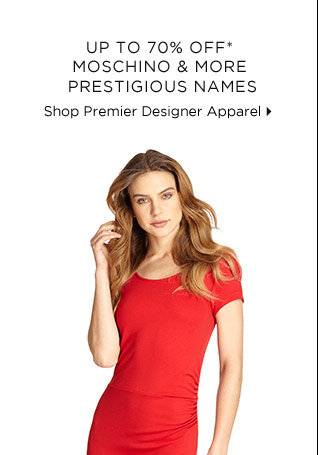 Up To 70% Off* Moschino & More Prestigious Names