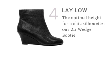 Lay low. The optimal height for a chic silhouette: our 2.5 Wedge Bootie.