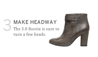 Make headway. The 3.0 Bootie is sure to turn a few heads.