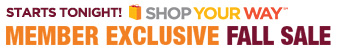 START TONIGHT! | SHOP YOUR WAY℠ | MEMBER EXCLUSIVE FALL SALE