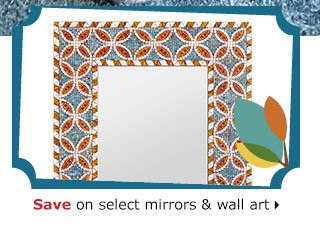 Save on select mirrors & wall art