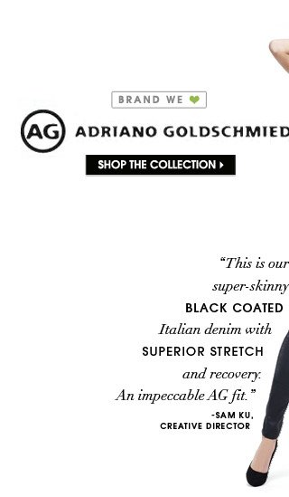 AG ADRIANO GOLDSCHMIED. SHOP THE COLLECTION