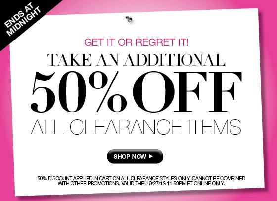 Get It or Regret It! Take an Additional 50% Off All Clearance Items - Ends at Midnight