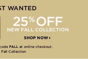 25% OFF NEW FALL COLLECTION