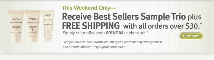 receive best sellers sample trio plus free shipping with all orders over $30. shop now.