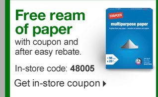 FREE  Staples Multipurpose Paper, ream after easy rebate and with coupon.  In-store code: 48005. Get in-store coupon.