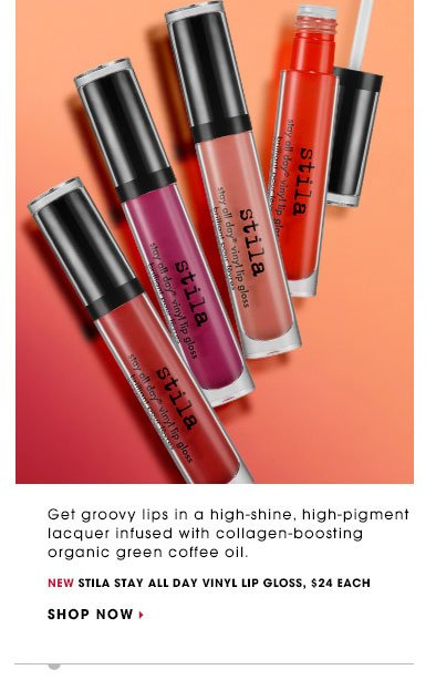 Pop culture. VINYL IS BACK. Get groovy lips in a high-shine, high-pigment lacquer infused with collagen-boosting organic green coffee oil. NEW Stila Stay All Day Vinyl Lip Gloss, $24 each. SHOP NOW