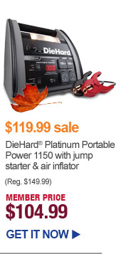 $119.99 sale - DieHard Platinum Portable Power 1150 with jump starter & air inflator - MEMBER PRICE $104.99 | GET IT NOW