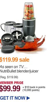 $119.99 sale - As seen on TV...NutriBullet blender/juicer - MEMBER PRICE $99.99 | GET IT NOW