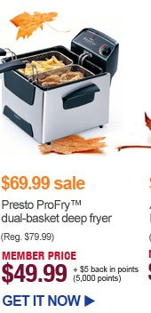 $69.99 sale - Presto ProFry dual-basket deep fryer - MEMBER PRICE $49.99 | GET IT NOW