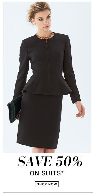 Save 50% on Suits*. Shop Now.