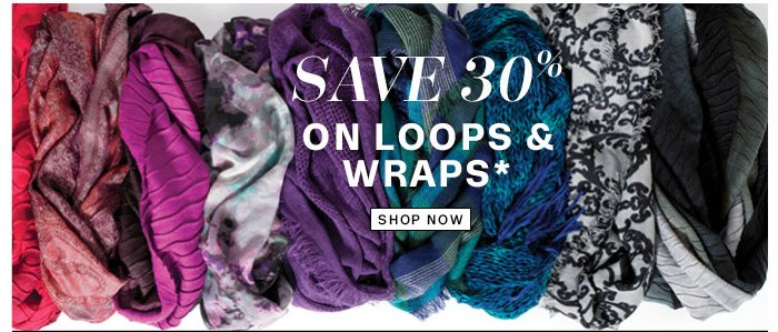 Save 30% on Loops & Wraps*. Shop Now.