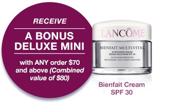 RECEIVE A BONUS DELUXE MINI with ANY order $70 and above (Combined value of $80)   Bienfait Cream SPF 30