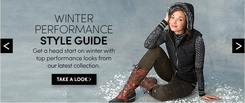 WINTER PERFORMANCE STYLE GUIDE. TAKE A LOOK