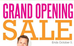 Grand Opening Sale Ends October 5.
