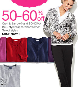 50-60% off Croft and Barrow and SONOMA life + style apparel for women. Select styles. shop now
