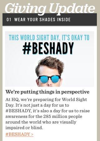 Thsi World Sight Day, it's okay to #BESHADY