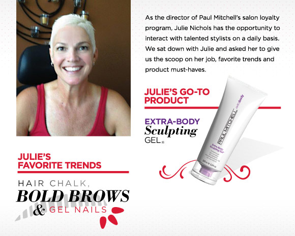 Julie's favorite trends: Hair chalk, bold brows and gel nails.