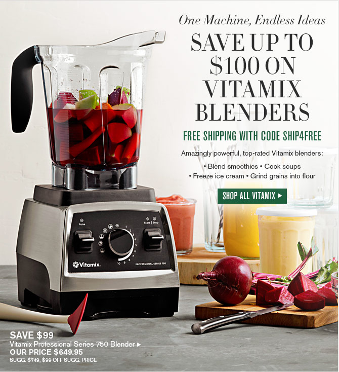 One Machine, Endless Ideas - SAVE UP TO $100 ON VITAMIX BLENDERS FREE SHIPPING WITH CODE SHIP4FREE - Amazingly powerful, top-rated Vitamix blenders: • Blend smoothies • Cook soups • Freeze ice cream • Grind grains into flour - SHOP ALL VITAMIX