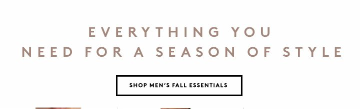 Your seasonal shopping list starts here: Shop fall must-haves now.
